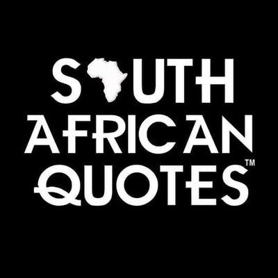 South African Quotes RSAQuotes Twitter Mesmerizing African Quotes