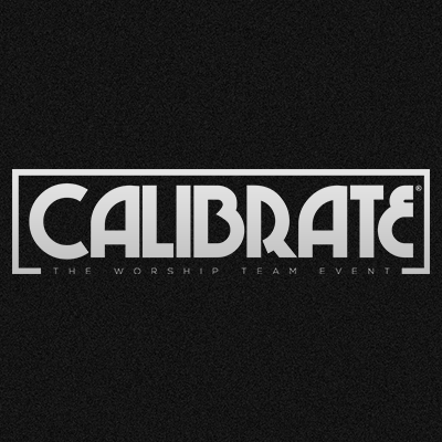 CALIBRATE: The Worship Team Event is a place for worship teams to come together to share, learn and worship together