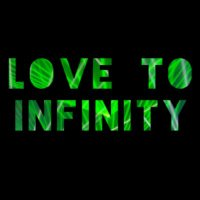 @Love To Infinity
