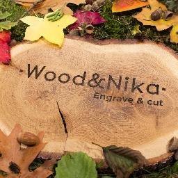 Wood & Nika