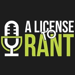 A License To Rant
