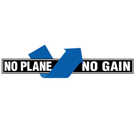 No Plane No Gain