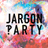 Jargon Party