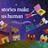 Humanizing Stories