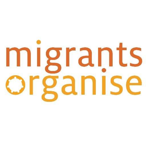 Migrants Organise (@migrantsorg )