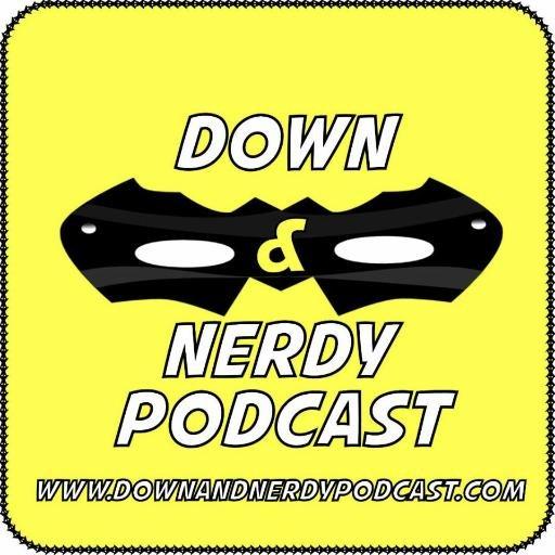 Down & Nerdy Podcast