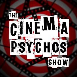 Cinema Psychos Show