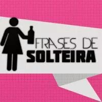 Frases De Solteira At Solteirafrases Twitter