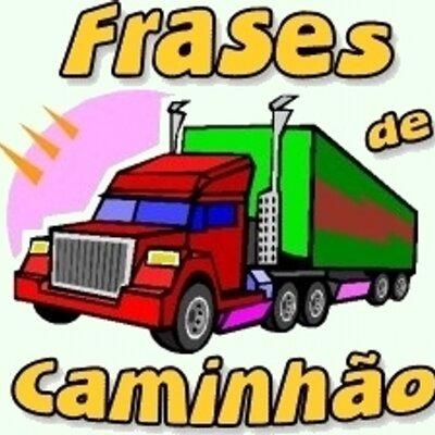 Frase De Caminhão At Frasedecaminhao Twitter