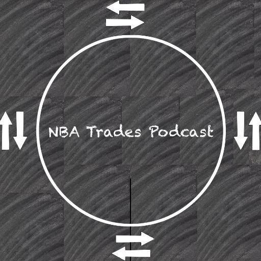 NBA Trades Podcast