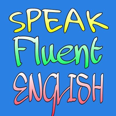 how to speak fluent english quickly