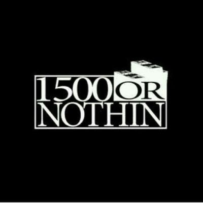 1500 OR NOTHIN' | Social Profile