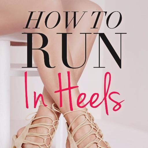 How To Run In Heels (@RunInHeelsBook) | Twitter