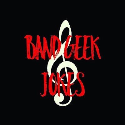 Band Geek Jokes (@_bandgeekjokes_)   Twitter