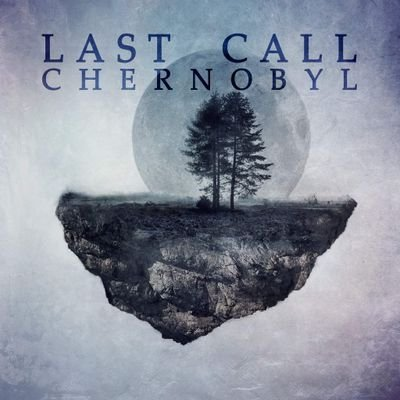 Last Call Chernobyl Last Call Chernobyl