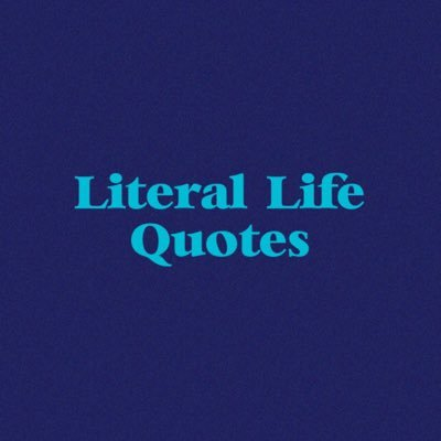 Literal Life Quotes At Literallq Twitter