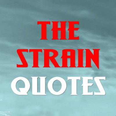 the strain quotes on twitter quinlan beauty and love