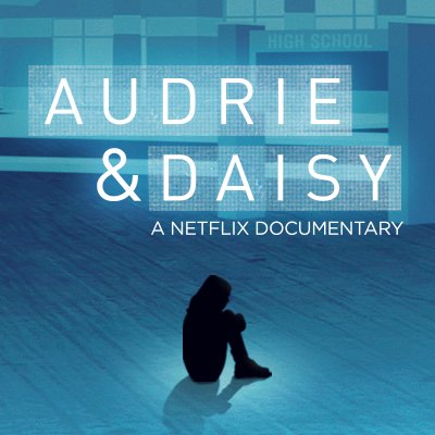 Read this Audrie & Daisy review then hurry and watch it on Netflix.