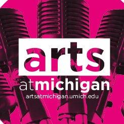 Arts at Michigan