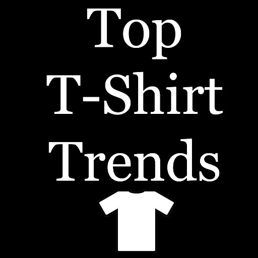 Top T Shirt Trends Toptshirttrends Twitter