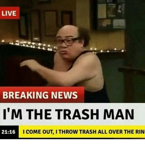 I Throw Trash All Over The Ring
