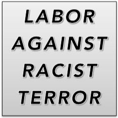 Labor Against Racist Terror