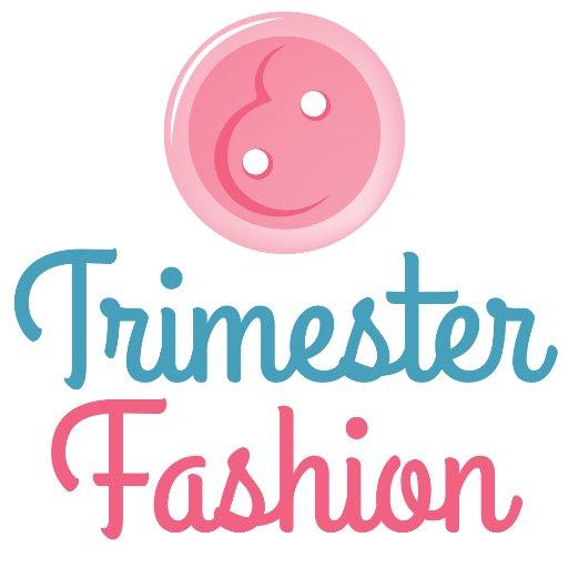 Trimester Fashion