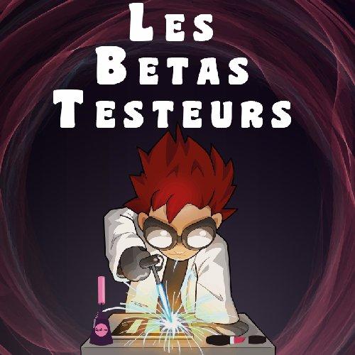 Les Betas Testeurs