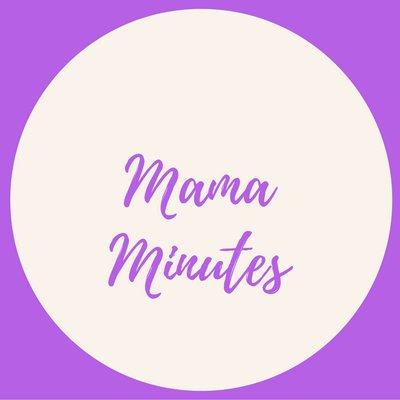 Mama Minutes