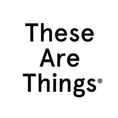 These Are Things ® Social Profile