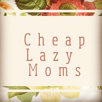 Cheap lazy moms cheaplazymoms twitter