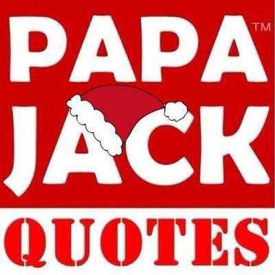 PapaJackQuotes