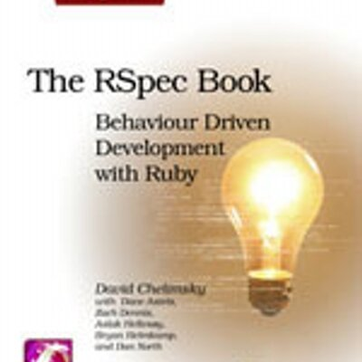 Behaviour Driven Development with RSpec The RSpec Book and Friends Cucumber