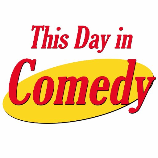 This Day in Comedy