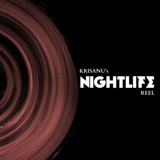 |NIGHTLIFE REEL|