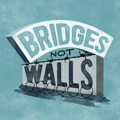 Building Bridges, Not Walls!