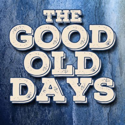 Good Old Days Quotes
