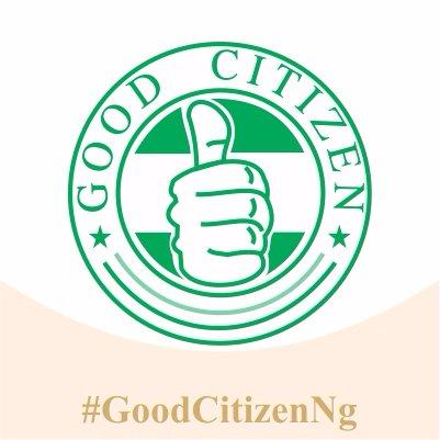 #GoodCitizenNg