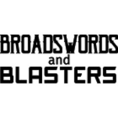 Broadswords and Blasters