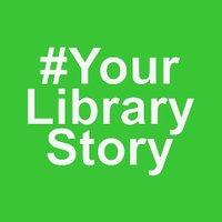 #YourLibraryStory