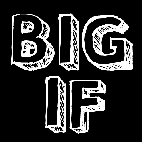 Image result for big if