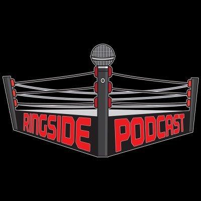 Ringside Podcast
