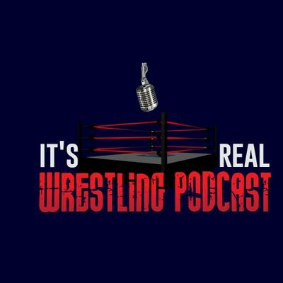 It's Real Wrestling Podcast  🤼