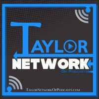 Taylor Network of podcasts