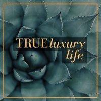 True Luxury Life