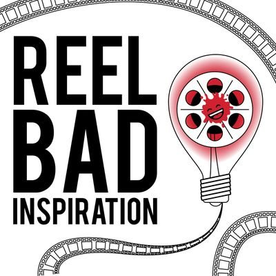 Reel Bad Inspiration (@Reelbadpodcast) | Twitter