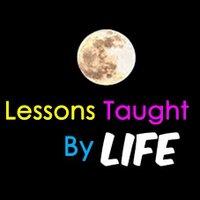 LessonsTaughtByLife