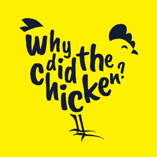 Why did the Chicken?