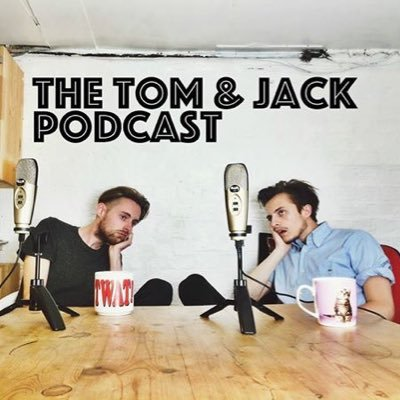 Tom & Jack Podcast