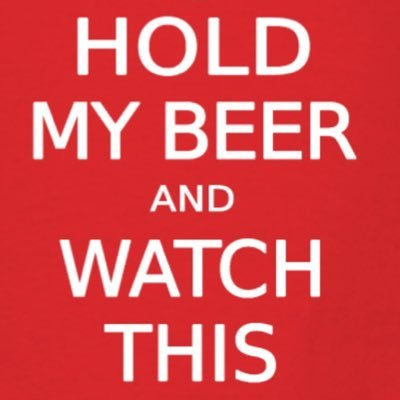 Image result for hold my beer